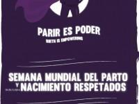 SEMANA MUNDIAL DEL PARTO Y NACIMIENTO RESPETADOS: PARIR ES PODER